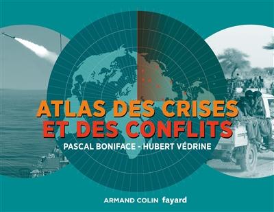 ATLAS DES CRISES ET DES CONFLITS - 3E ED.