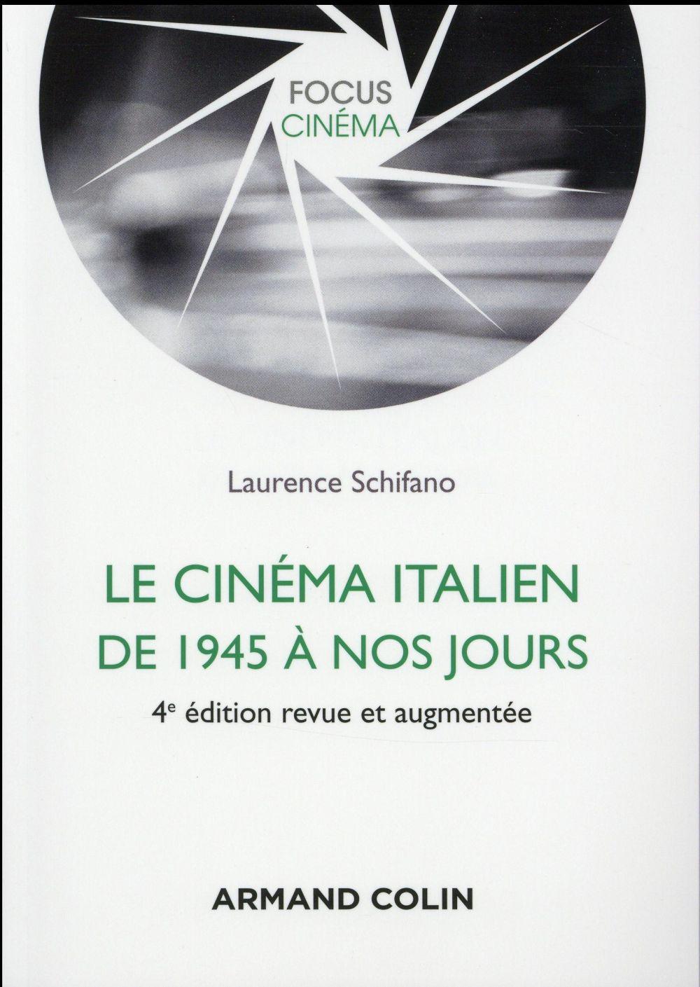 Schifano Laurence - LE CINEMA ITALIEN DE 1945 A NOS JOURS - 4E ED.