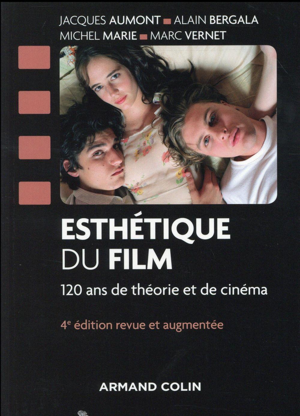 ESTHETIQUE DU FILM - 4E ED. - 120 ANS DE THEORIE ET DE CINEMA