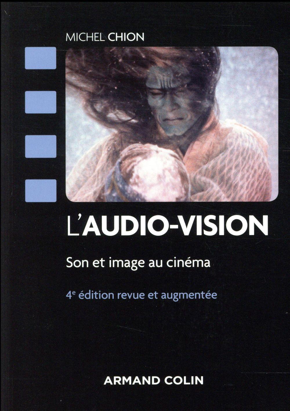 L'AUDIO-VISION - 4E ED. - SON ET IMAGE AU CINEMA CHION MICHEL NATHAN