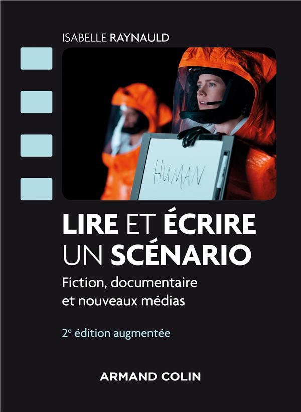 LIRE ET ECRIRE UN SCENARIO - 2E ED. - FICTI ON, DOCUMENTAIRE ET NOUVEAUX MEDIAS