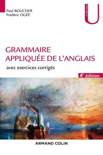 GRAMMAIRE APPLIQUEE DE L'ANGLAIS  -  AVEC EXERCICES CORRIGES (4E EDITION)