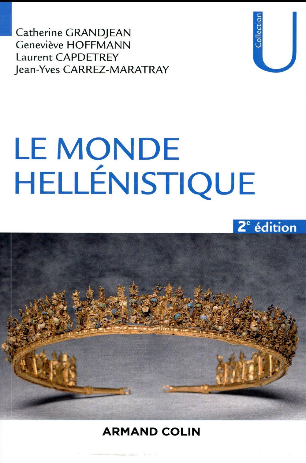 LE MONDE HELLENISTIQUE - 2E ED.