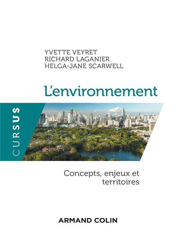 L-ENVIRONNEMENT - CONCEPTS, ENJEUX ET TERRI TOIRES