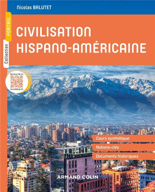 CIVILISATION HISPANO-AMERICAINE  -  HISTOIRE ET SOCIETE