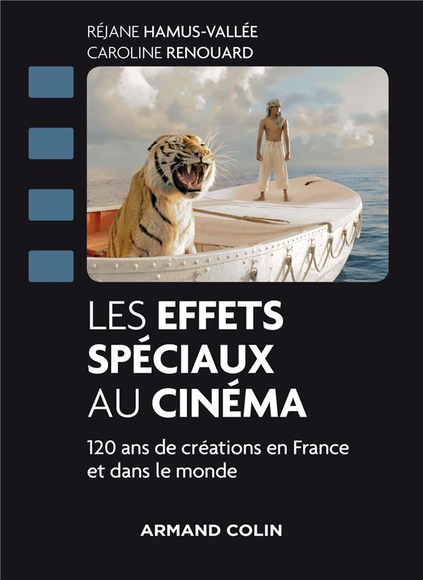 LES EFFETS SPECIAUX AU CINEMA  -  120 ANS DE CREATIONS EN FRANCE ET DANS LE MONDE