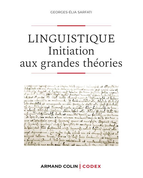 LINGUISTIQUE     INITIATION AUX GRANDES THEORIES (2E EDITION)