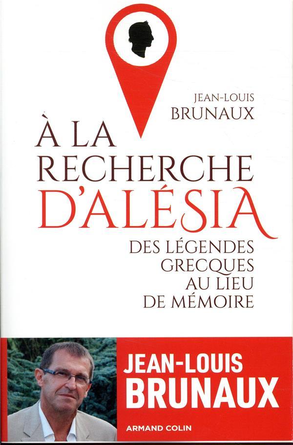 A LA RECHERCHE D-ALESIA - DES BRUNAUX JEAN-LOUIS ARMAND COLIN