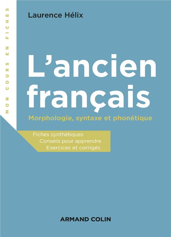 L'ANCIEN FRANCAIS  -  MORPHOLOGIE, SYNTAXE ET PHONETIQUE