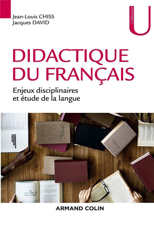 DIDACTIQUE DU FRANCAIS  -  ENJEUX DISCIPLINAIRES ET ETUDE DE LA LANGUE
