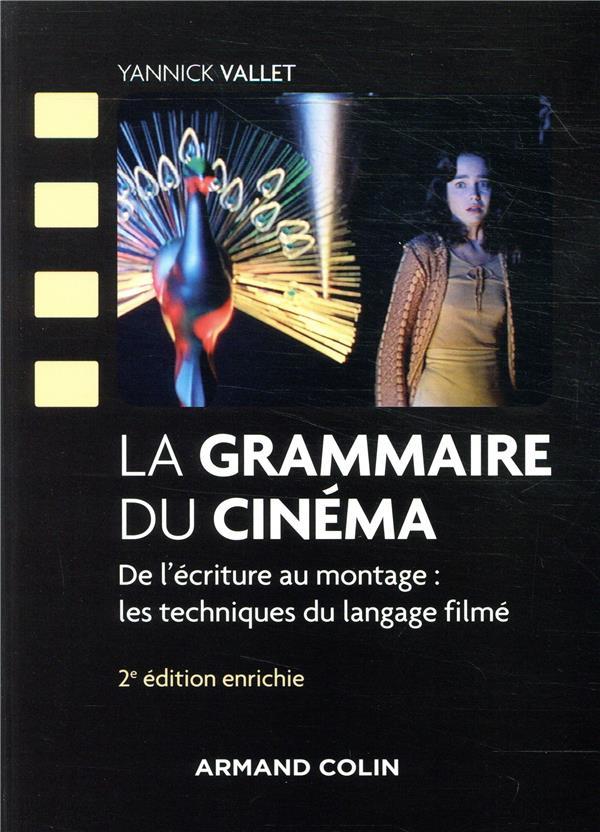 LA GRAMMAIRE DU CINEMA  -  DE L'ECRITURE AU MONTAGE : LES TECHNIQUES DU LANGAGE FILME (2E EDITION)