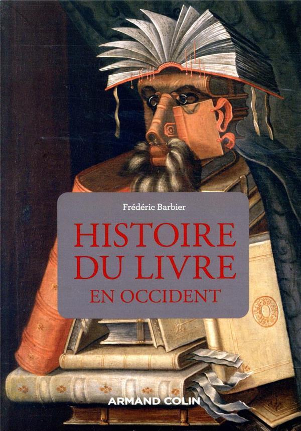 HISTOIRE DU LIVRE EN OCCIDENT (3E EDITION)