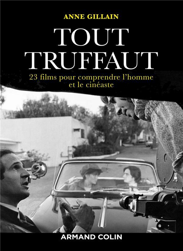 TOUT TRUFFAUT - 23 FILMS POUR COMPRENDRE L'HOMME ET LE CINEASTE