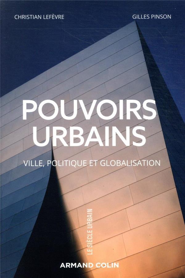 POUVOIRS URBAINS  -  VILLE, POLITIQUE ET GLOBALISATION