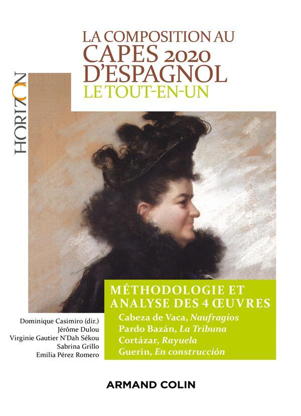 LA COMPOSITION AU CAPES D'ESPAGNOL  -  LE TOUT-EN-UN  -  METHODOLOGIE ET ANALYSE DES 4 OEUVRES (EDITION 2020)