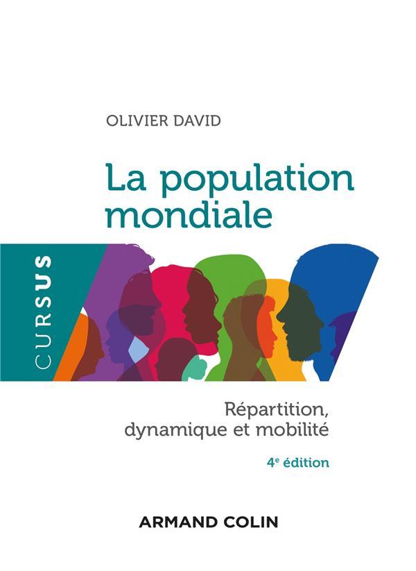 LA POPULATION MONDIALE  -  REPARTITION, DYNAMIQUES ET MOBILITE (4E EDITION)