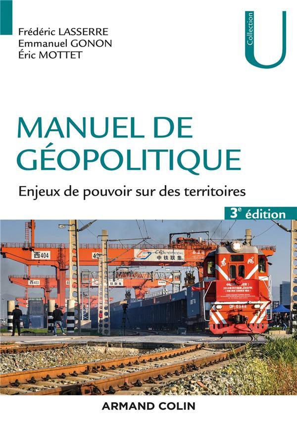MANUEL DE GEOPOLITIQUE  -  ENJEUX DE POUVOIR SUR DES TERRITOIRES (3E EDITION)