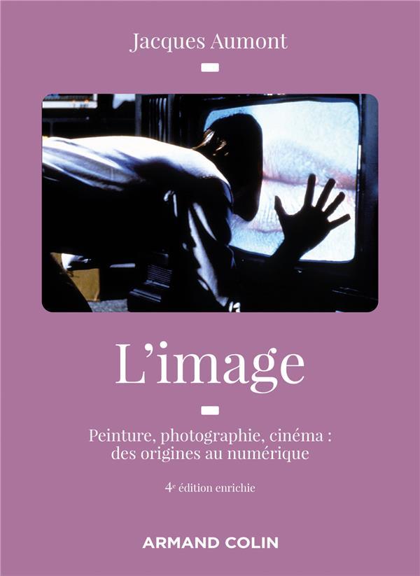 L'IMAGE  -  PEINTURE, PHOTOGRAPHIE, CINEMA : DES ORIGINES AU NUMERIQUE (4E EDITION) AUMONT JACQUES NATHAN