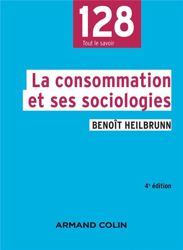 LA CONSOMMATION ET SES SOCIOLOGIES (4E EDITION)