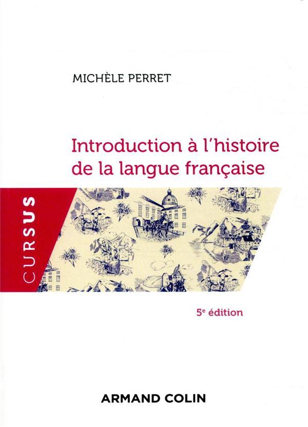 INTRODUCTION A L'HISTOIRE DE LA LANGUE FRANCAISE (5E EDITION)