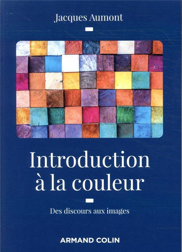 INTRODUCTION A LA COULEUR  -  DES DISCOURS AUX IMAGES AUMONT JACQUES NATHAN