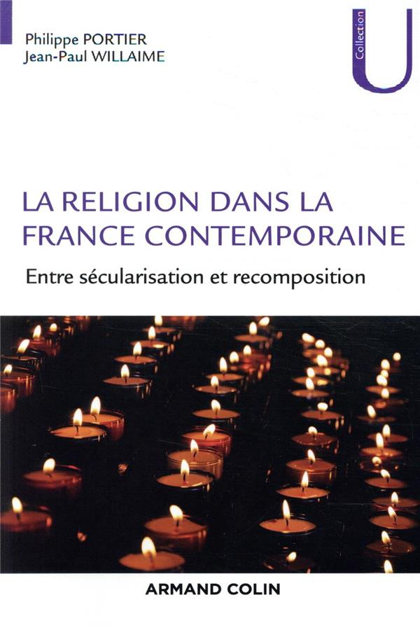 LA RELIGION DANS LA FRANCE CONTEMPORAINE  -  ENTRE SECULARISATION ET RECOMPOSITION