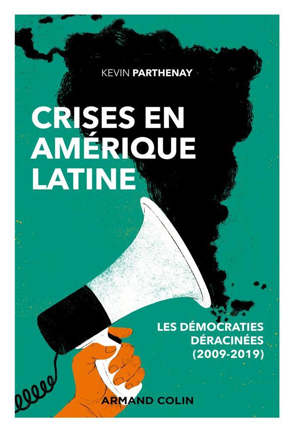 CRISES EN AMERIQUE LATINE  -  LES DEMOCRATIES DERACINEES (2009-2019)
