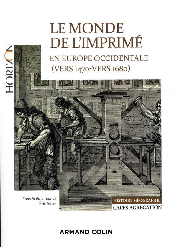 LE MONDE DE L'IMPRIME EN EUROPE OCCIDENTALE (VERS 1470 VERS 1680)     CAPES AGREG HISTOIRE GEOGRAPHIE