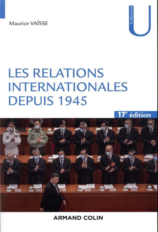 LES RELATIONS INTERNATIONALES DEPUIS 1945 (17E EDITION)
