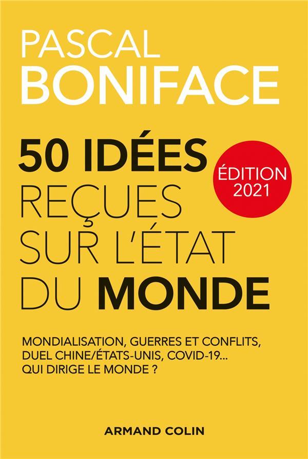 50 IDEES RECUES SUR L'ETAT DU MONDE (EDITION 2021) BONIFACE, PASCAL NATHAN