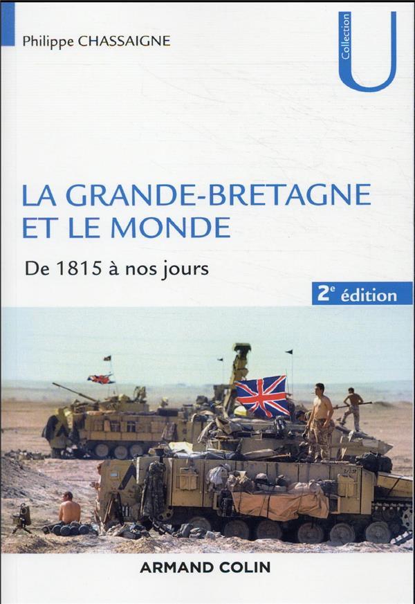 LA GRANDE-BRETAGNE ET LE MONDE - 2E ED. - DE 1815 A NOS JOURS
