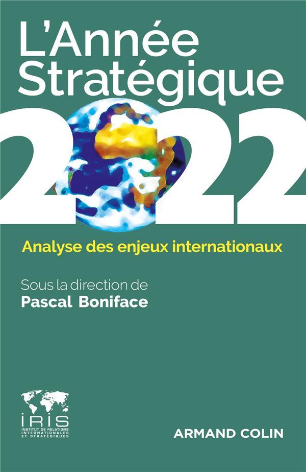 L'ANNEE STRATEGIQUE 2022 - ANALYSE DES ENJEUX INTERNATIONAUX BONIFACE, PASCAL NATHAN