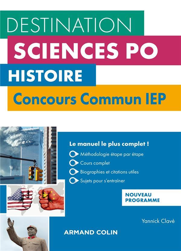 HISTOIRE  -  CONCOURS COMMUN IEP  -  COURS, METHODOLOGIE, ANNALES (3E EDITION)