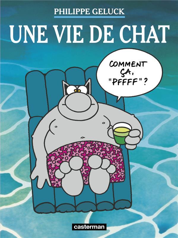 LES ALBUMS DU CHAT - T15 - UNE VIE DE CHAT GELUCK PHILIPPE CASTERMAN