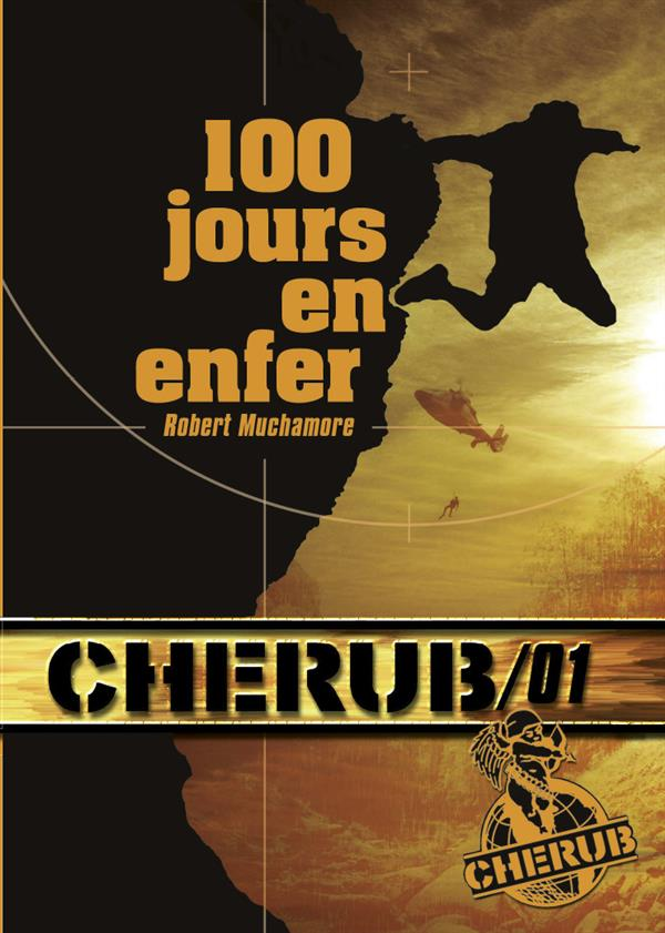MUCHAMORE ROBERT - CHERUB - T01 - CHERUB MISSION 1 : 100 JOURS EN ENFER