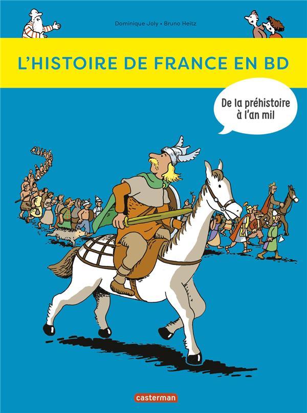 L'HISTOIRE DE FRANCE EN BD T1 DE LA PREHISTOIRE A L'AN MIL JOLY/HEITZ  DOMINIQU CASTERMAN