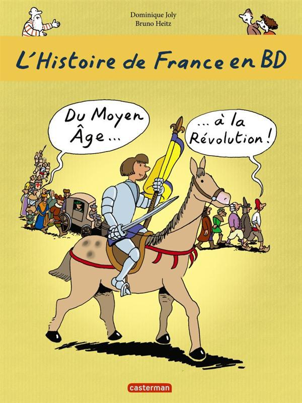 L'HISTOIRE DE FRANCE EN BD T2 DU MOYEN AGE A LA REVOLUTION JOLY/HEITZ  DOMINIQU CASTERMAN