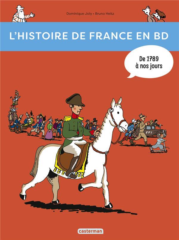 L'HISTOIRE DE FRANCE EN BD T3 DE 1789 A NOS JOURS ! JOLY/HEITZ  DOMINIQU CASTERMAN