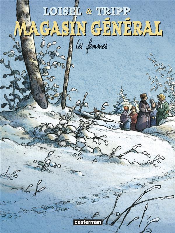 MAGASIN GENERAL T8 LES FEMMES LOISEL / TRIPP CASTERMAN