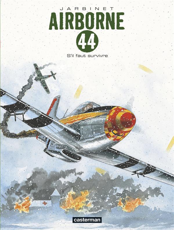 AIRBORNE 44 T5 S'IL FAUT SURVIVRE... Jarbinet Philippe Casterman