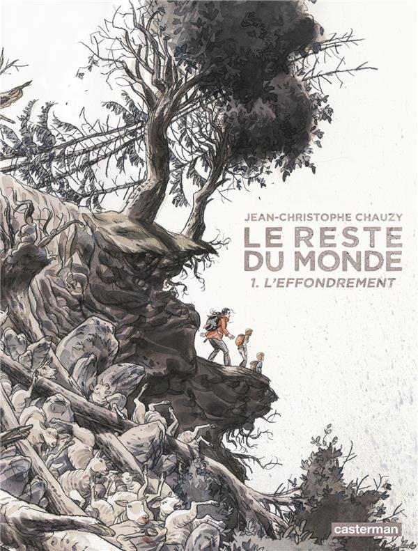 LE RESTE DU MONDE Chauzy Jean-Christophe Casterman