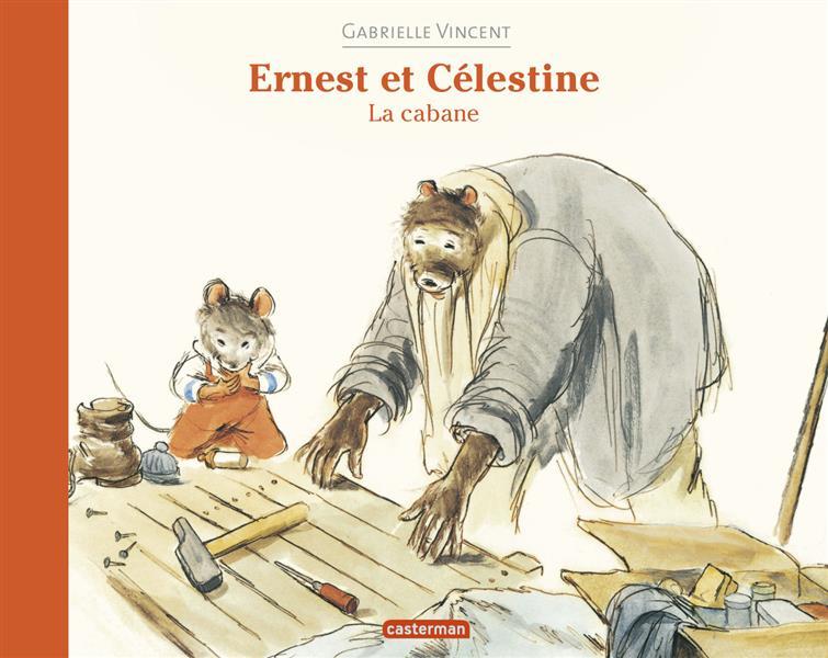 ERNEST ET CELESTINE - LA CABANE