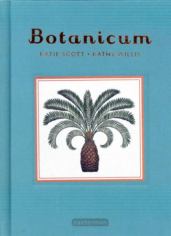 BOTANICUM - MINI-LIVRE CADEAU KATHY J./SCOTT CASTERMAN
