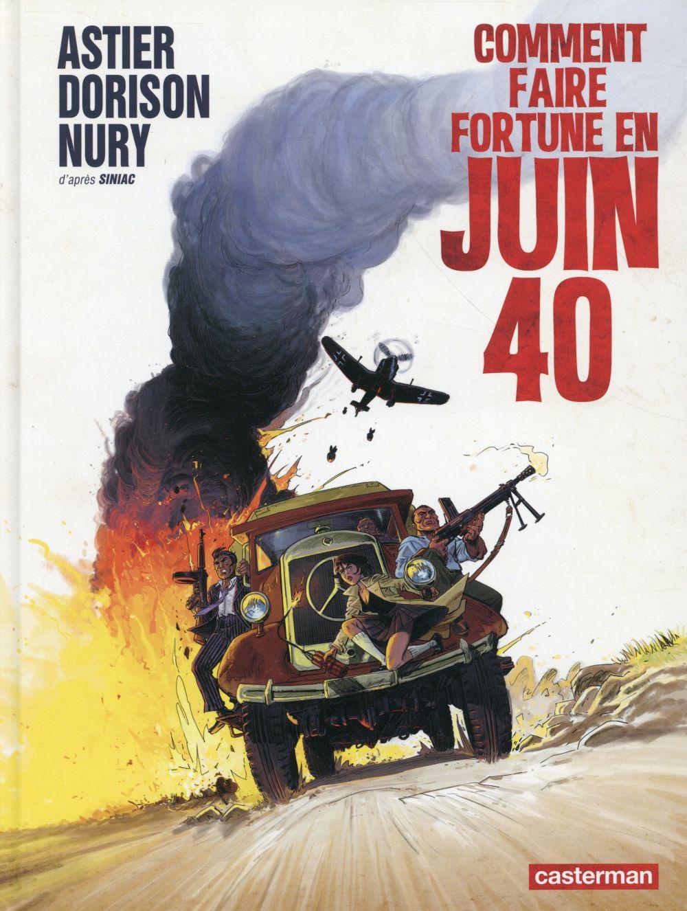 COMMENT FAIRE FORTUNE EN JUIN 40 Astier Laurent Casterman