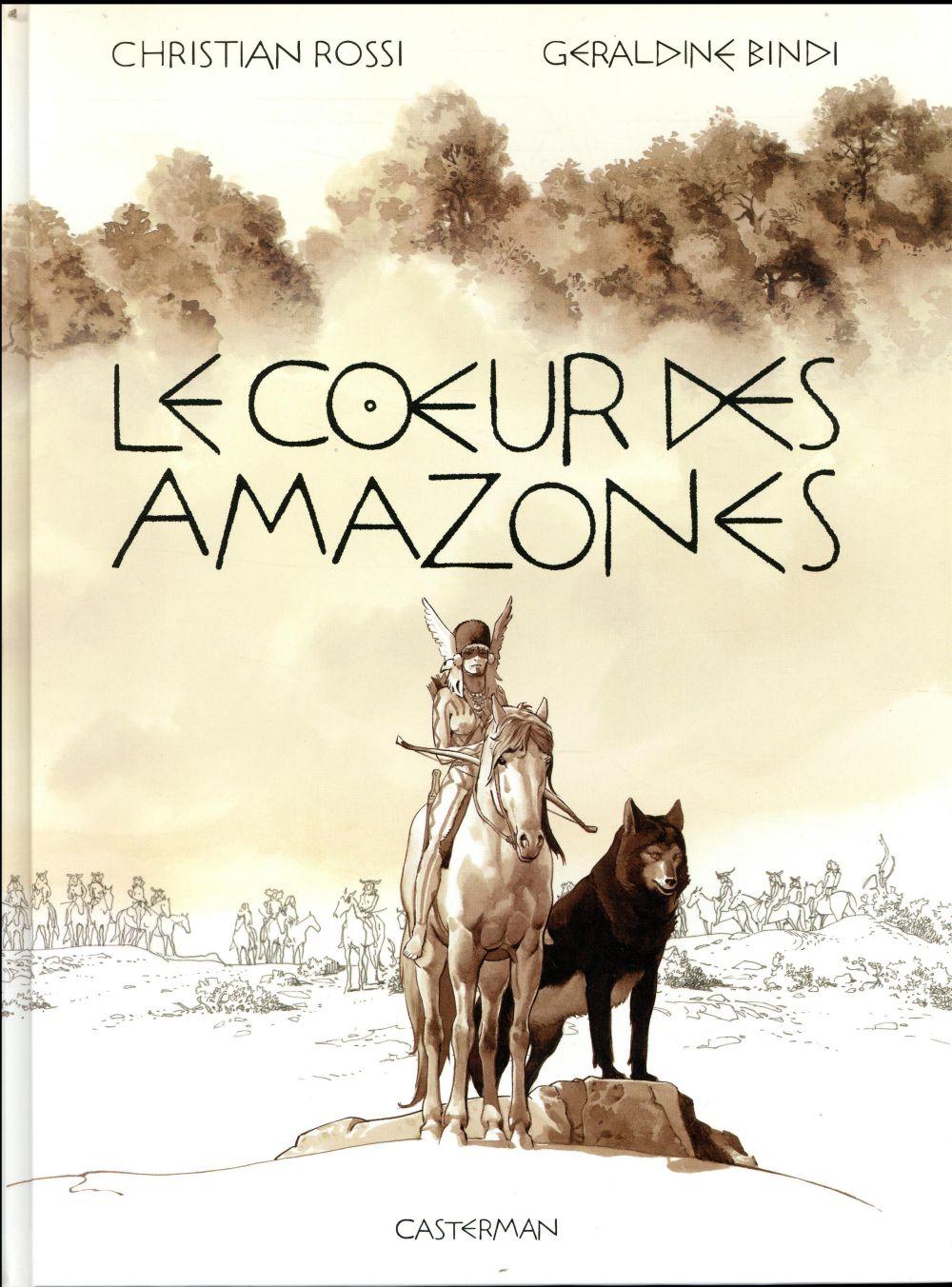 LE COEUR DES AMAZONES ROSSI/BINDI CHRISTIA CASTERMAN
