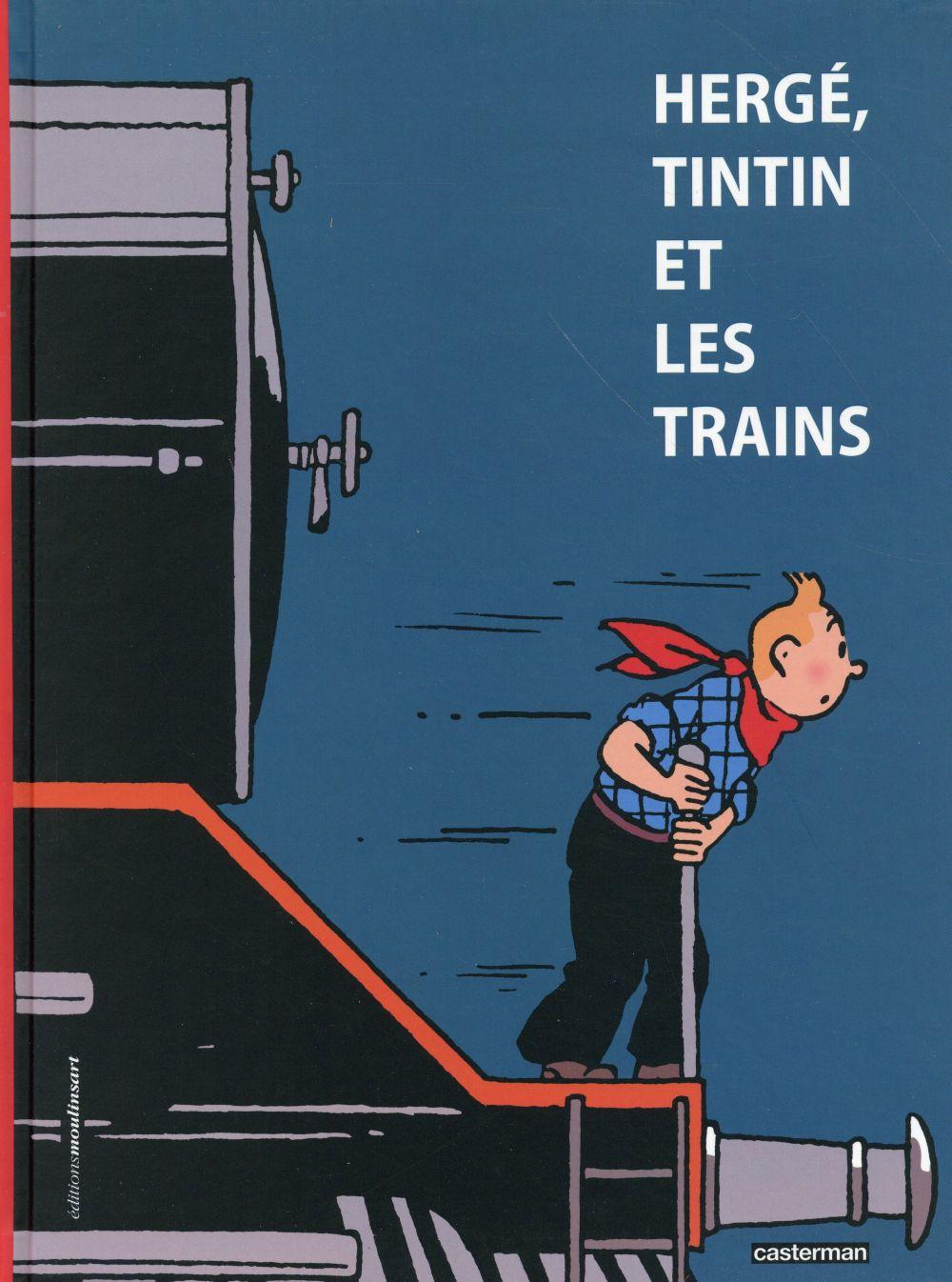 HERGE, TINTIN ET LES TRAINS Verley Benoit Casterman