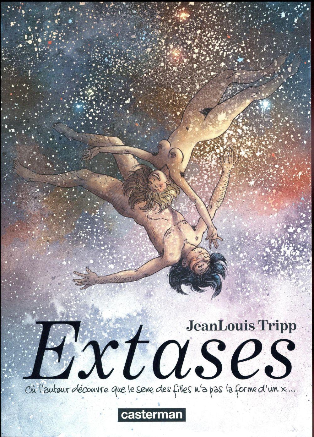 EXTASES  -  OU L'AUTEUR DECOUVRE QUE LE SEXE DES FILLES N'A PAS LA FORME D'UN X...