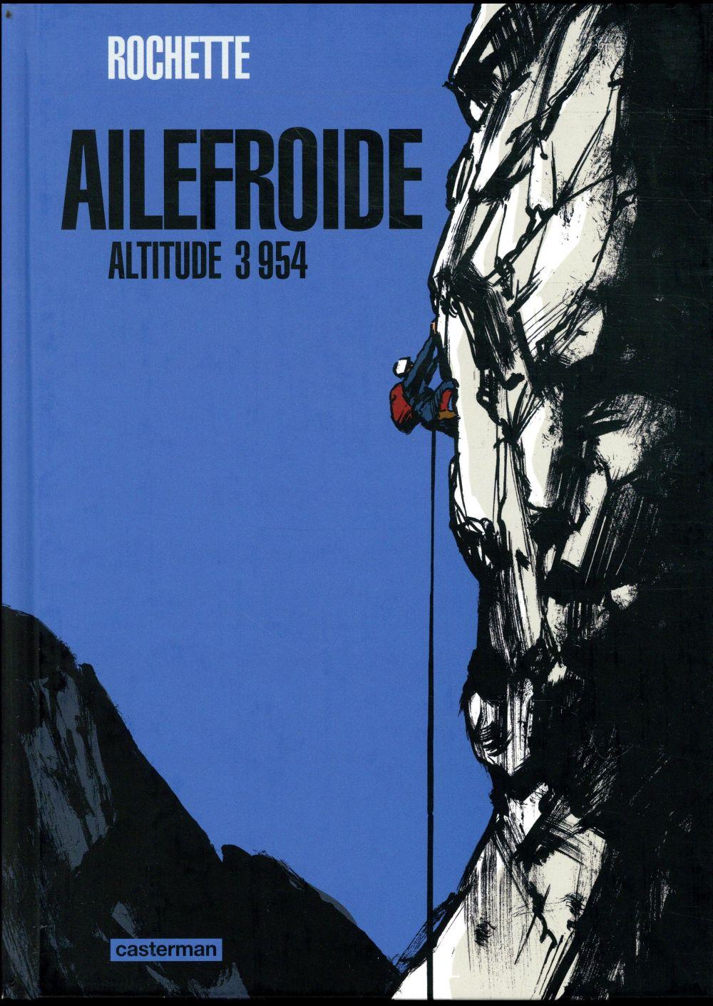 AILEFROIDE - ALTITUDE 3954 ROCHETTE/BOCQUET/REY CASTERMAN