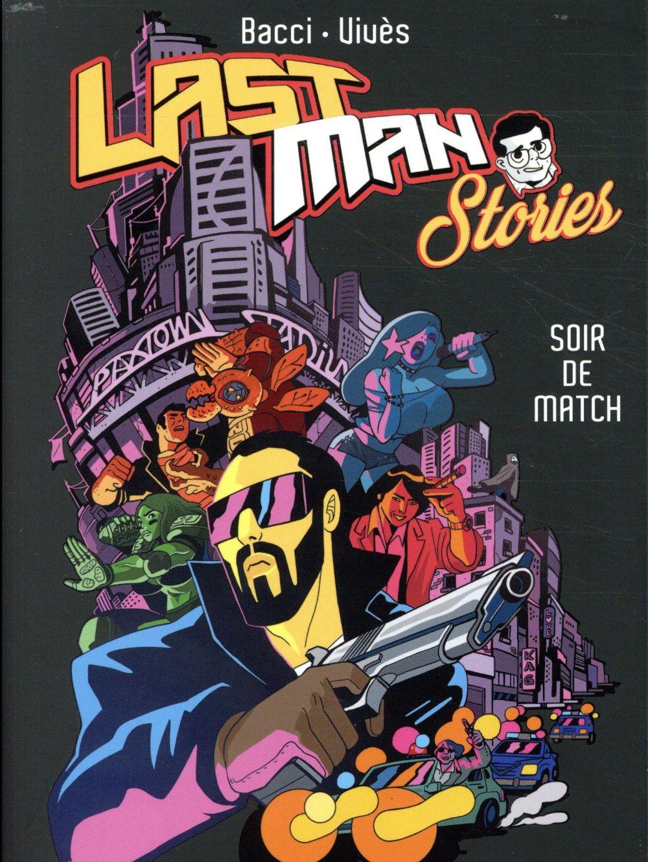 LASTMAN STORIES - SOIR DE MATCH VIVES/BACCI LEVEILLE CASTERMAN