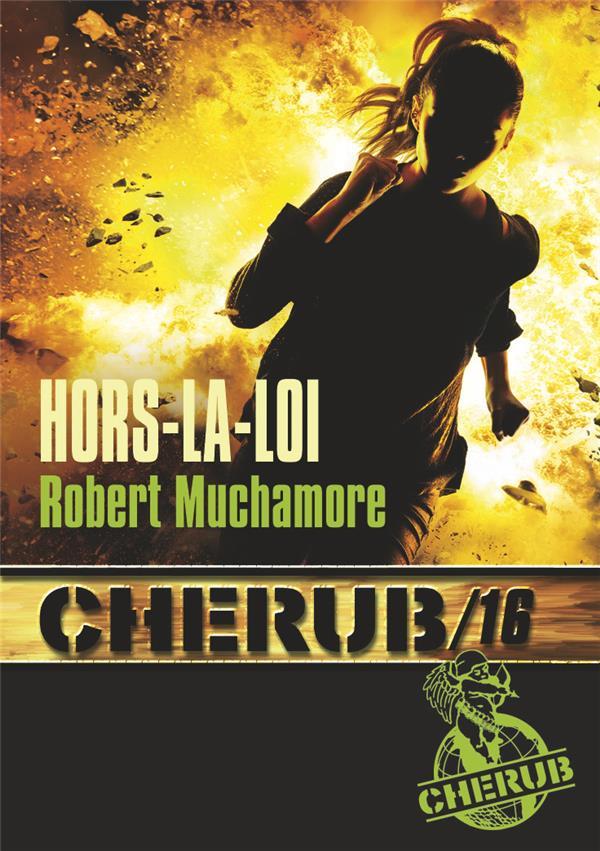 CHERUB MISSION T.16  -  HORS-LA-LOI MUCHAMORE ROBERT Casterman